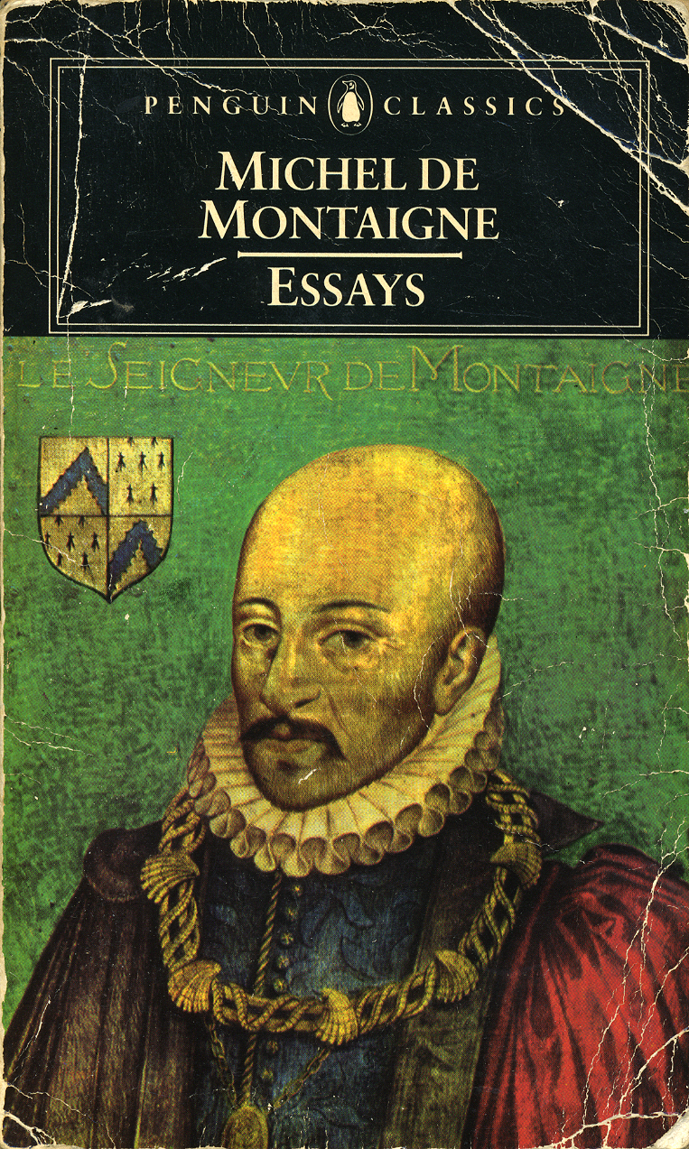 best essays by montaigne Essays of montaigne translated by charles cotton with some account of the life of montaigne, notes and a translation of all the letters known to be extant edited by william carew hazlitt the text is from the 1877 edition published by reeves and turner  to the best of our knowledge,.