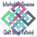 Interlocking Seasons Quilt Block Tutorial