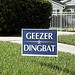 brilliant Geezer/Dingbat Political Yard Sign - where to buy it by Ron Reason
