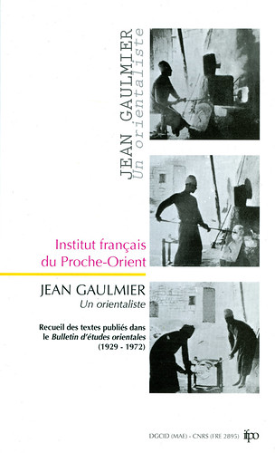 J. Gaulmier, un orientaliste (Ifpo, 2006)