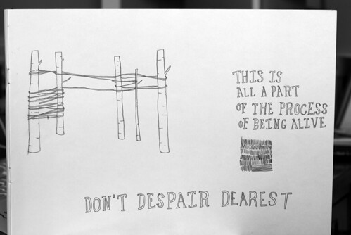 Don't despair dearest
