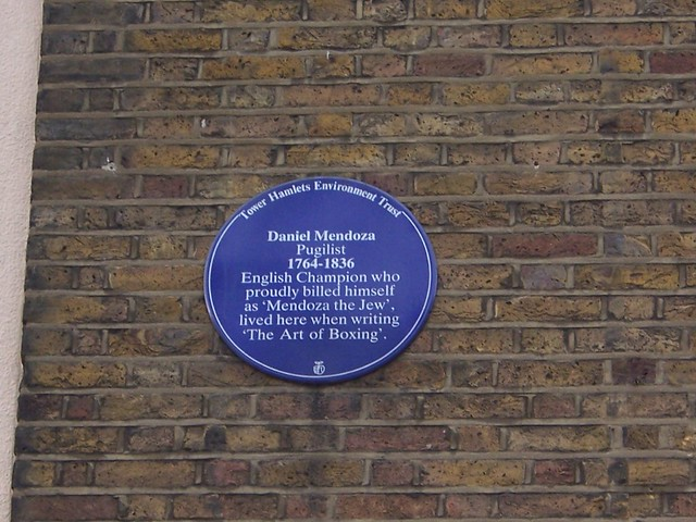 Daniel Mendoza blue plaque - Daniel Mendoza, pugilist, 1764-1836 English Champion who proudly billed himself as 'mendoza the Jew', lived here when writing 'The Art of Boxing'