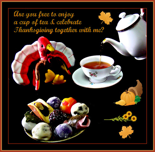 Are you free to enjoy a cup of tea & celebrate Thanksgiving together with me?