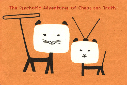 The Psychotic Adventures of Chaos and Truth