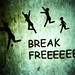 break freeeeeee