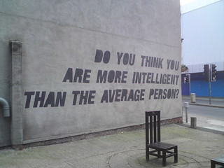 Do you think you are more intelligent than the average person? and Ray or Julie, London Road, Liverpool
