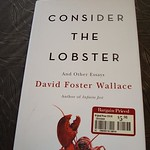 David Foster Wallace Consider the Lobster