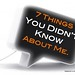 7 Things You Didn't Know About Me