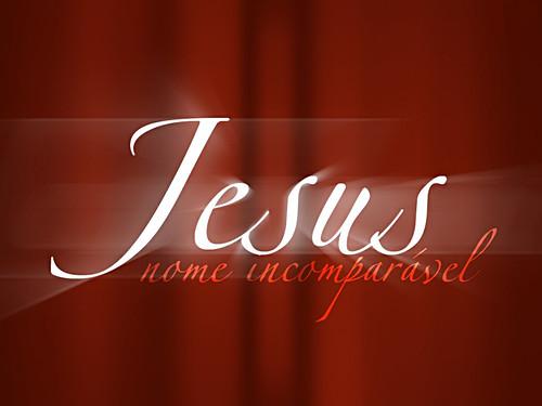 Jesus: Nome incomparável