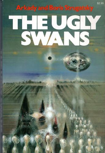 Arkady and Boris Strugatsky - The Ugly Swans