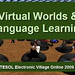 Virtual Worlds & Language Learning