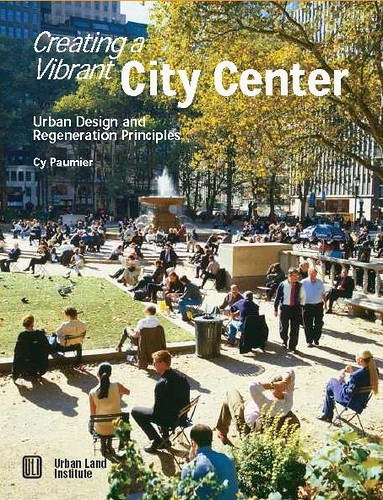 Creating a Vibrant City Center by Cy Paumier