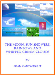 The Moon, Sun Showers, Rainbows and Whipped Cream Clouds