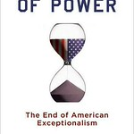 THE LIMITS OF POWER - The End of American Exceptionalism