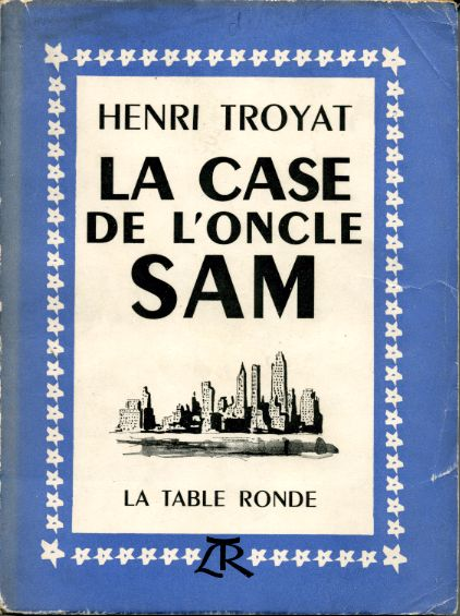 la case de l 39 oncle sam by henri troyat consus france. Black Bedroom Furniture Sets. Home Design Ideas
