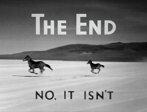 THE END (NO, IT ISN'T)