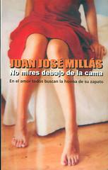 Juan José Millás, No mires debajo de la cama
