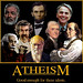 Atheism: Good enough for these idiots. by mtg101