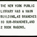 The New York Public Library Has a Main Building, 43 Branches...