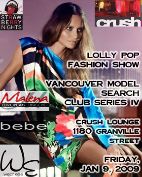 LOLLY POP FASHION SHOW @ CRUSH LOUNGE FRIDAY JAN 9TH - VANCOUVER MODEL