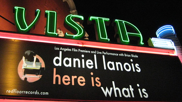 "Daniel Lanois ""Here Is What Is"" Vista Marquee"