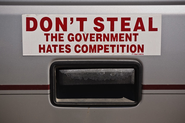 don t steal government hates competition