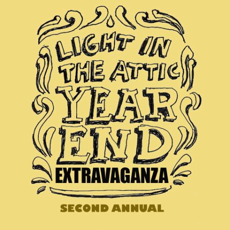 LIGHT IN THE ATTIC 2ND ANNUAL YEAR END EXTRAVAGANZA ...