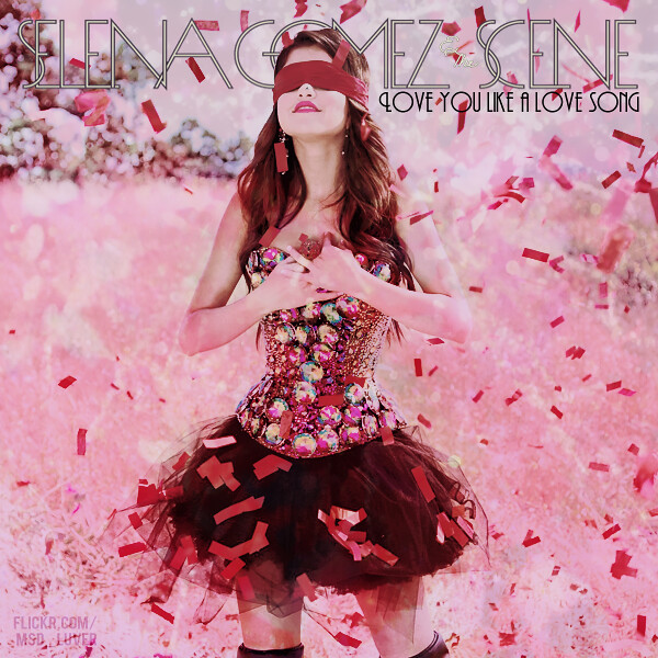 Selena Gomez And The Scene Love You Like A Love Song Single Cover