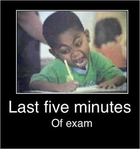 Last Five mins of exam