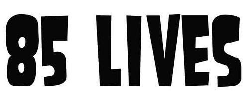 85 Lives