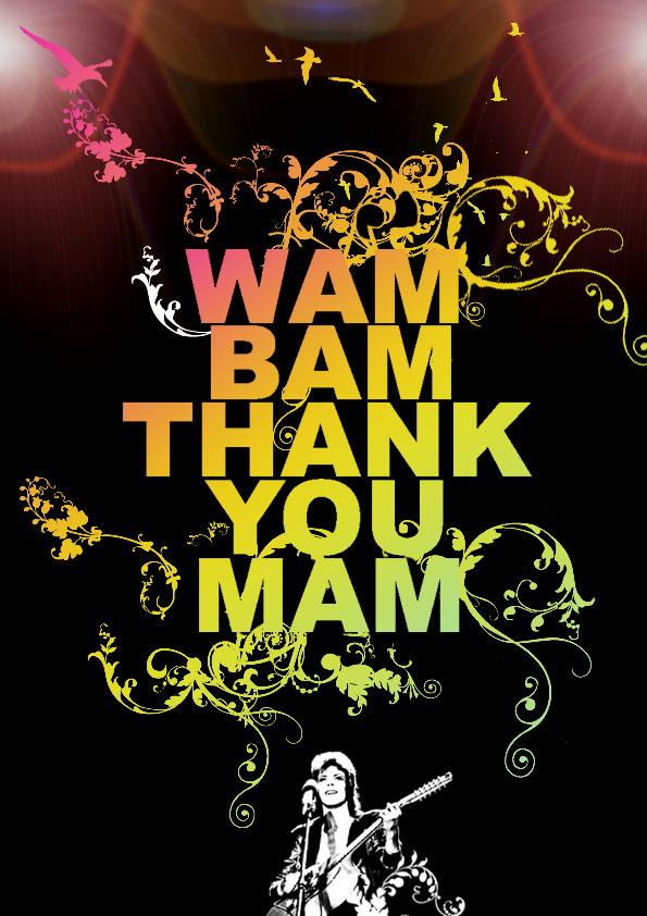 wam bam thank you mam