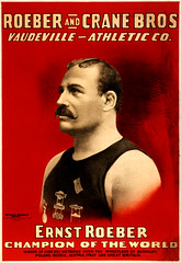 Roeber and Crane Bros. Vaudeville Athletic Co.: Ernst Roeber, champion of the world, wrestling poster, ca. 1898