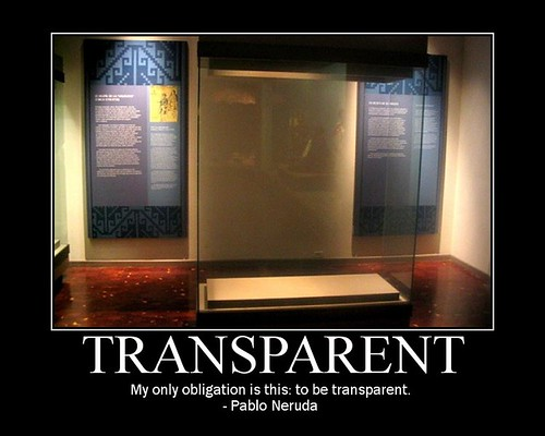 My only obligation is this: to be transparent - Pablo Neruda