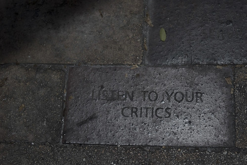 LISTEN TO YOUR CRITICS
