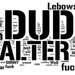 The Big Lebowski Wordle by Thomas Hawk