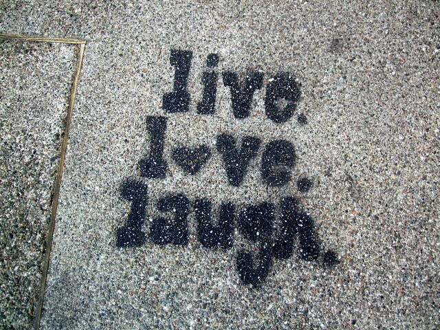 live. love. laugh. from Flickr via Wylio
