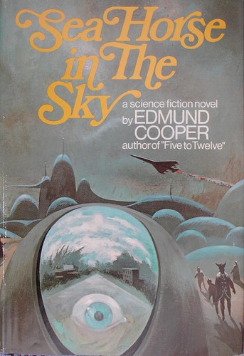 Sea Horse in The Sky - Edmund Cooper - cover by Paul Lehr