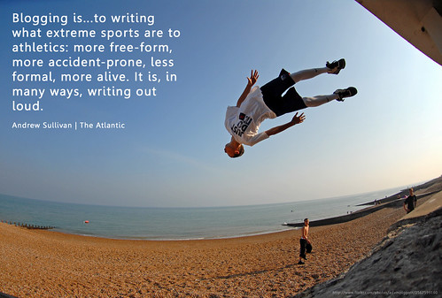 Blogging is writing's extreme sport (Credits - WillLion/FlickR)