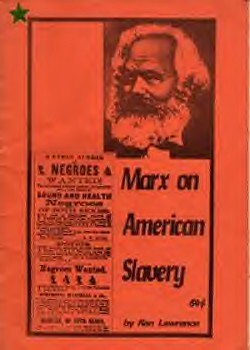Karl Marx wrote on the American enslavement of the African people as well as the US civil war. Slave labor created the profits that fueled industrial capitalism. by Pan-African News Wire File Photos