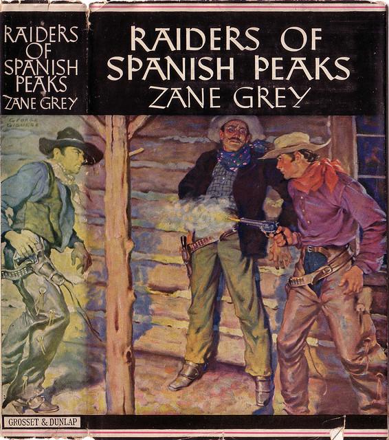 Zane grey westerns no 34 raiders of spanish peaks flickr photo