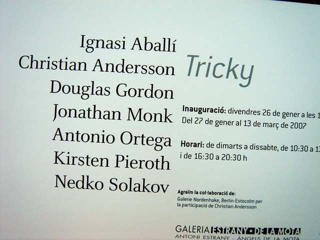 Exhibition 'Tricky', Estrany de la Mota, Barcelona, 27 January-13 March 2007