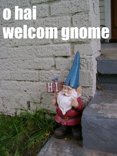 Welcome gnome, in lolcat!