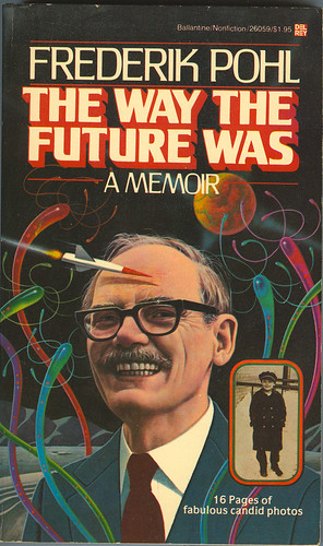 The Way The Future Was by Frederik Pohl.
