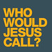 Who would Jesus call?