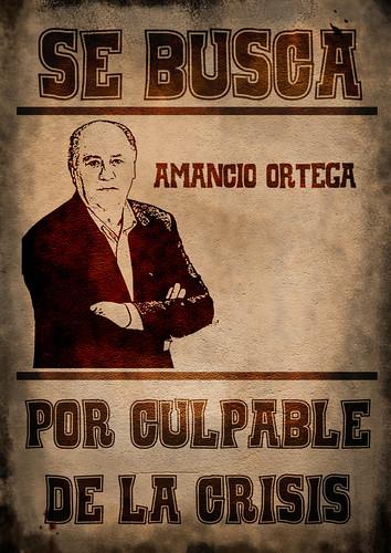 Se busca a Amancio Ortega, por culpable de la crisis