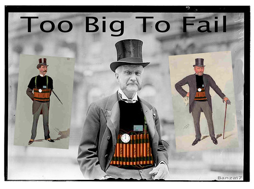 TOO BIG TO FAIL FOR GENTLEMEN by Colonel Flick