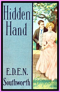 The Hidden Hand, by E.D.E.N. Southworth (1819-1899)