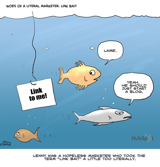 Woes of a Literal Marketer: Link Bait