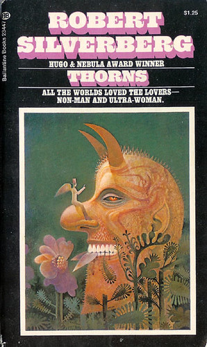 Thorns (Ballantine 23447) 1972 AUTHOR: Robert Silverberg ARTIST: Phil Kirkland