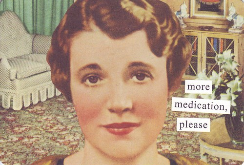 Anne Taintor (More medication please)